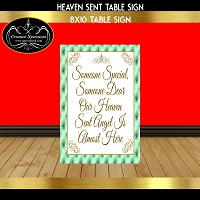 Heaven Sent Almost Here Table Sign